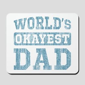 World's Okayest Dad [v. blue] Mousepad
